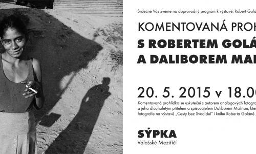 Komentovaná prohlídka  s Robertem Goláněm a Daliborem Malinou